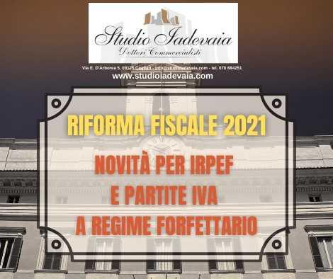RIFORMA FISCALE 2021: NOVITÀ IRPEF E PARTITE IVA A REGIME FORFETTARIO