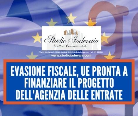 EVASIONE FISCALE, UE PRONTA A FINANZIARE IL PROGETTO DELL'AGENZIA DELLE ENTRATE